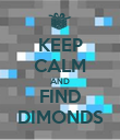 KEEP CALM AND FIND DIMONDS - Personalised Poster large