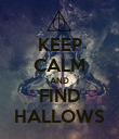 KEEP CALM AND FIND HALLOWS - Personalised Poster large