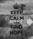 KEEP CALM AND FIND HOPE - Personalised Poster large