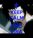 KEEP CALM AND FIND KIRA - Personalised Poster large