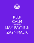 KEEP CALM AND FIND LIAM PAYNE & ZAYN MALIK - Personalised Poster large
