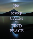 KEEP CALM  AND FIND PEACE - Personalised Poster large