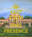 KEEP CALM AND FIND PRESENCE - Personalised Poster large