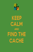 KEEP CALM AND FIND THE CACHE - Personalised Poster large