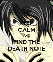 KEEP CALM AND FIND THE DEATH NOTE - Personalised Poster large