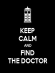 KEEP CALM AND FIND THE DOCTOR - Personalised Poster large