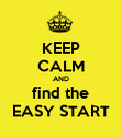 KEEP CALM AND find the EASY START - Personalised Poster large