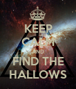 KEEP CALM AND FIND THE HALLOWS - Personalised Poster small