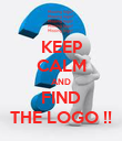 KEEP CALM AND FIND THE LOGO !! - Personalised Poster large