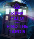 KEEP CALM AND FIND THE TARDIS - Personalised Poster large