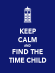 KEEP CALM AND FIND THE TIME CHILD - Personalised Poster large