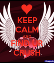 KEEP CALM AND FIND UR CRUSH - Personalised Poster large