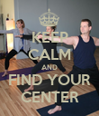 KEEP CALM AND FIND YOUR CENTER - Personalised Poster large