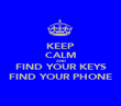 KEEP CALM AND FIND YOUR KEYS FIND YOUR PHONE - Personalised Poster large