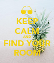 KEEP CALM AND FIND YOUR ROOM - Personalised Poster large