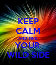 KEEP CALM AND FIND YOUR  WILD SIDE - Personalised Poster large
