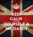 KEEP CALM  AND FIND YOURSELF A MR. DARCY - Personalised Poster large