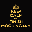 KEEP CALM AND FINISH MOCKINGJAY - Personalised Large Wall Decal