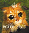 KEEP CALM AND FINISH THE BCI PROJECT - Personalised Poster large