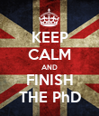 KEEP CALM AND FINISH THE PhD - Personalised Poster large
