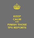 KEEP CALM AND FINISH THOSE TPS REPORTS - Personalised Poster large