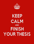 KEEP CALM AND FINISH YOUR THESIS - Personalised Poster large