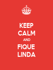 KEEP CALM AND FIQUE  LINDA - Personalised Poster large