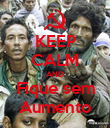 KEEP CALM AND Fique sem Aumento - Personalised Poster large