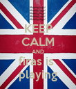 KEEP CALM AND firas is  playing - Personalised Poster small