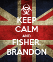 KEEP CALM AND FISHER, BRANDON - Personalised Poster large
