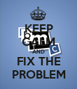 KEEP CALM AND FIX THE PROBLEM - Personalised Poster large