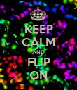 KEEP CALM AND FLIP ON - Personalised Poster large