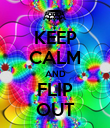 KEEP CALM AND FLIP OUT - Personalised Poster large