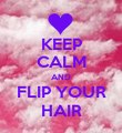 KEEP CALM AND FLIP YOUR HAIR - Personalised Poster large