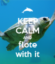 KEEP CALM AND flote with it - Personalised Poster large