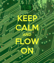 KEEP CALM AND FLOW ON - Personalised Poster large