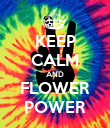KEEP CALM AND FLOWER POWER - Personalised Poster large