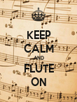 KEEP CALM AND FLUTE ON - Personalised Poster large