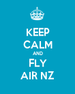 KEEP CALM AND FLY AIR NZ - Personalised Poster large