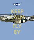 KEEP CALM AND FLY BY - Personalised Poster large