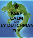KEEP CALM AND FLY DUTCHMAN, FLY - Personalised Poster large