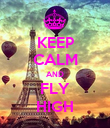 KEEP CALM AND FLY HIGH - Personalised Poster large
