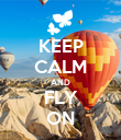 KEEP CALM AND FLY ON - Personalised Poster large