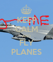 KEEP CALM AND FLY PLANES - Personalised Poster large