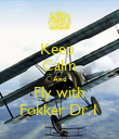 Keep  Calm And Fly with Fokker Dr.1 - Personalised Poster large