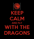 KEEP CALM AND FLY WITH THE DRAGONS - Personalised Poster large
