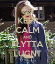 KEEP CALM AND FLYTTA LUGNT - Personalised Poster large
