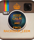 KEEP CALM AND FMOI RACKEDUP_LEEM - Personalised Poster large