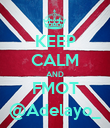 KEEP CALM AND FMOT @Adelayo_ - Personalised Poster large