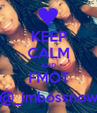 KEEP CALM AND FMOT @_imbossnow - Personalised Poster large
